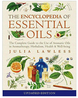 Encyclopedia of Essential Oils The complete guide